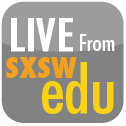 Click to see more SXSW edu coverage.
