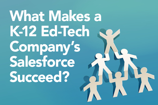 Apri 24 Webinar: What Makes a K-12 Ed-Tech Company's Saleforce Succeed?