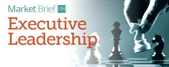 Market Brief ON: executive leadership